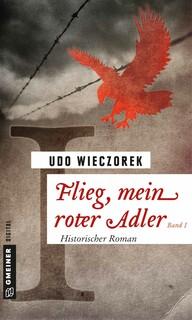 Flieg, mein roter Adler I