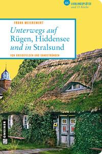Unterwegs auf Rügen, Hiddensee und in Stralsund