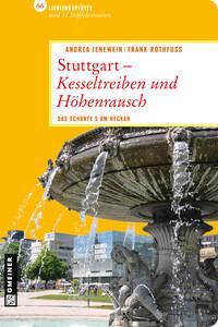 Stuttgart - Kesseltreiben und Höhenrausch