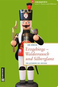 Erzgebirge - Waldesrausch und Silberglanz