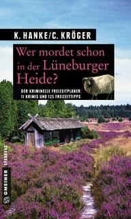 Wer mordet schon in der Lüneburger Heide?