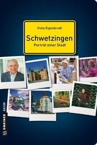 Schwetzingen - Porträt einer Stadt