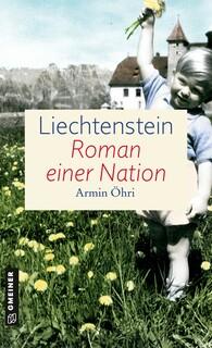 Liechtenstein - Roman einer Nation