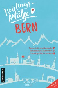 Lieblingsplätze Bern