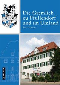 Die Gremlich zu Pfullendorf und im Umland