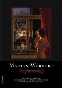 Martin Wernert : Verfinsterung
