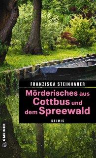 Mörderisches aus Cottbus und dem Spreewald