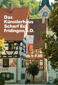 Das Künstlerhaus Scharf Eck a. D.