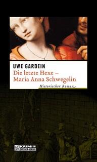 Die letzte Hexe - Maria Anna Schwegelin
