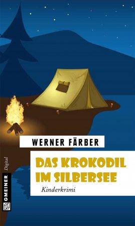 Das Krokodil im Silbersee von Werner Färber, Cover mit freundlicher Genehmigung von Gemeiner Verlag