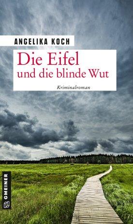 Die Eifel und die blinde Wut