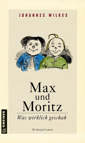 Max und Moritz - Was wirklich geschah