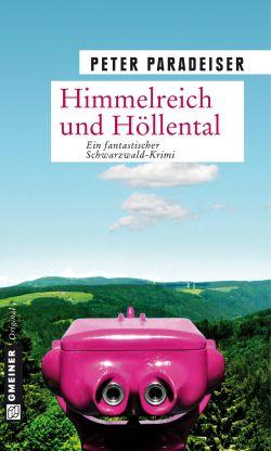 Himmelreich und Höllental