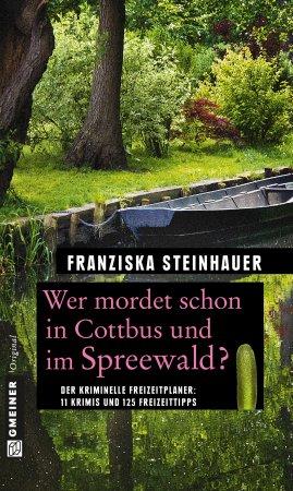 Wer mordet schon in Cottbus und im Spreewald?