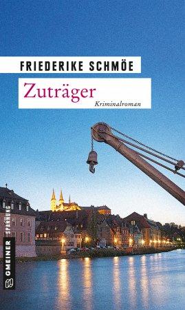 Zuträger von Friederike Schmöe, Cover mit freundlichen Grüßen von Gmeiner Verlag