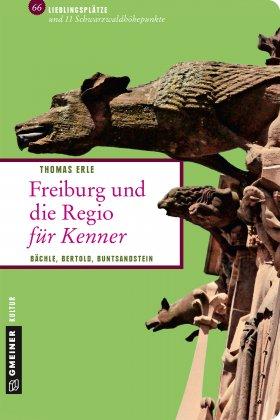 Freiburg und die Regio für Kenner
