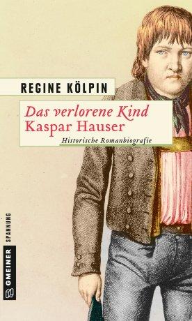 Das verlorene Kind – Kaspar Hauser