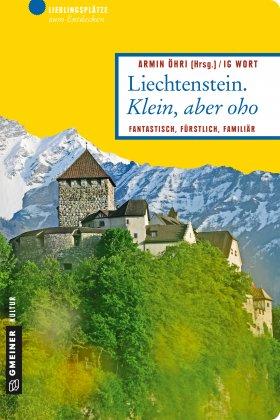 Liechtenstein. Klein, aber oho