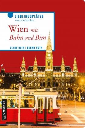Wien mit Bahn und Bim