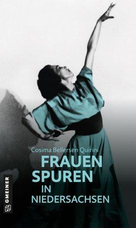 77 Frauenspuren in Niedersachsen