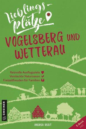 Lieblingsplätze Vogelsberg und Wetterau