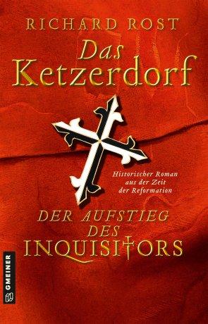 Das Ketzerdorf - Der Aufstieg des Inquisitors